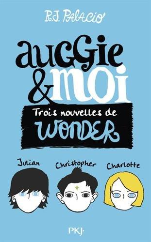 Auggie & moi : Trois nouvelles de Wonder