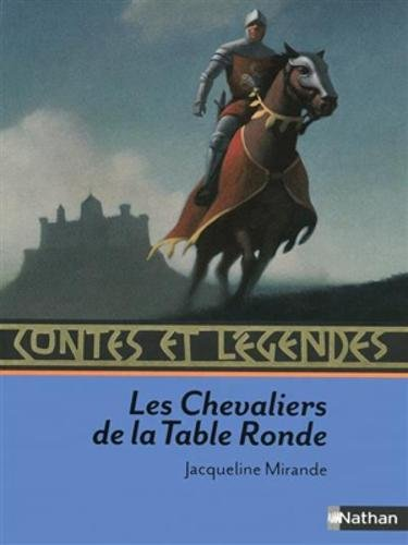 Contes et legendes: Les chevaliers de la Table Ronde