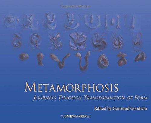 Metamorphosis: Journeys Through Transformation of Form por Gertraud Goodwin