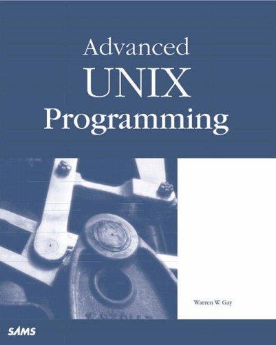 Advanced UNIX Programming by Warren W Gay (2000-09-30)
