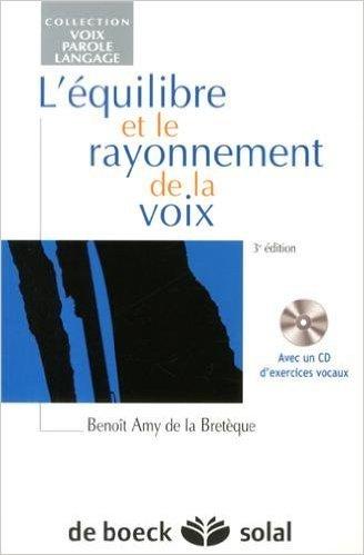 L'quilibre et le rayonnement de la voix (1CD audio) de Benot Amy de la Bretque ( 18 septembre 2013 )