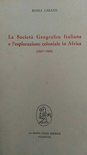 La Societ Geografica Italiana e l'esplorazione coloniale in Africa