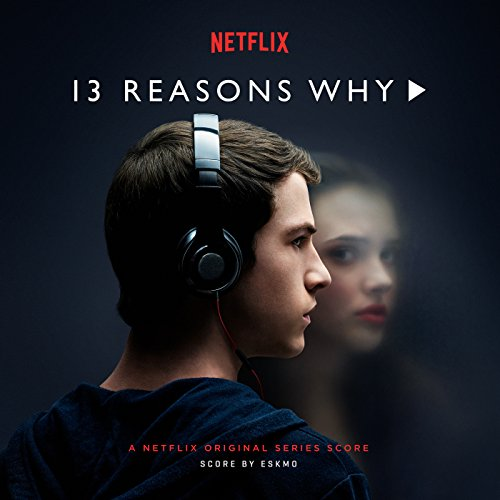 13-reasons-why-a-netflix-original-series-score