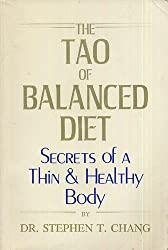 Tao of Balanced Diet : Secrets of a Thin & Healthy Body [Paperback] by Chang,...