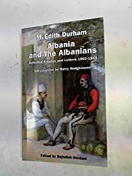 Albania and the Albanians: Selected Articles and Letters 1903-1944