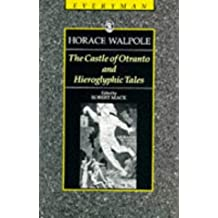 The Castle Of Otranto And Hieroglyphic Tales: A Gothic Story (Everyman) by Horace Walpole (1993-03-25)