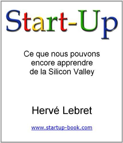 Start-Up, Ce que nous pouvons  encore apprendre  de la Silicon Valley