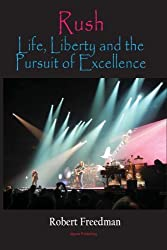 Rush: Life, Liberty, and the Pursuit of Excellence