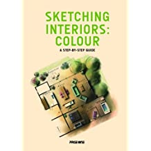 Sketching Interiors: Colour. A Step-by-Step Guide