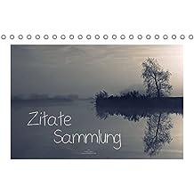 Zitate - Sammlung (Tischkalender 2017 DIN A5 quer): Zitate und stimmungsvolle Naturaufnahmen, die unseren Alltag ein wenig schöner und heller werden lassen (Monatskalender, 14 Seiten )
