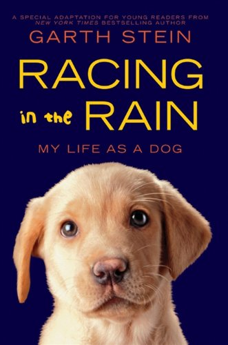 Racing in the rain : my life as a dog