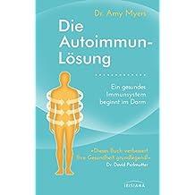 Die Autoimmun-Lösung: Ein gesundes Immunsystem beginnt im Darm