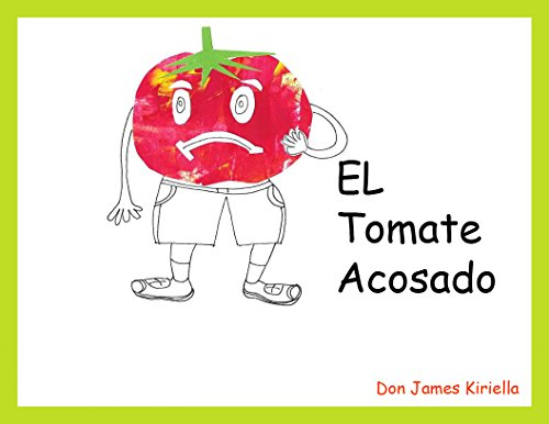 The Bullied Tomato: El Tomate Acosado par Don Kiriella