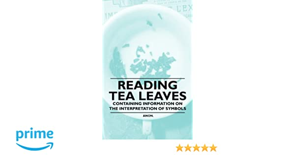 Reading Tea Leaves Containing Information On The Interpretation Of