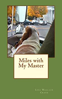 Miles with My Master by [Lisa Wallace Crane]