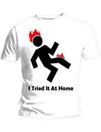 I Tried It At Home White Funny T-Shirt
