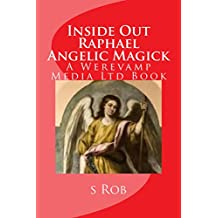 Inside Out Raphael Angelic Magick (English Edition)