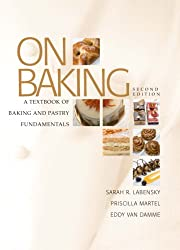 On Baking: A Textbook of Baking and Pastry Fundamental