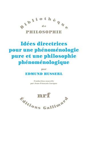 Idées directrices pour une phénoménologie pure et une philosophie phénoménologique par Edmund Husserl