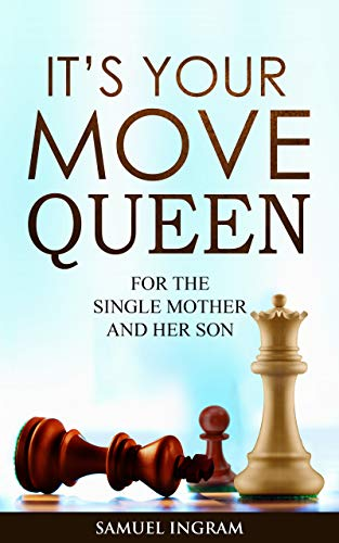 It's Your Move Queen: For The Single Mother And Her Son (English Edition)