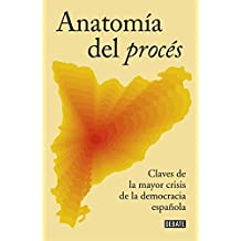 Anatomía del procés: Claves de la mayor crisis de la democracia española (POLÍTICA)