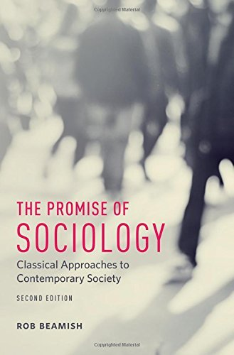The Promise of Sociology: Classical Approaches to Contemporary Society by Rob Beamish (2016-11-01)