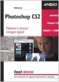 photoshop-cs2-elaborare-e-ritoccare-immagini-digitali