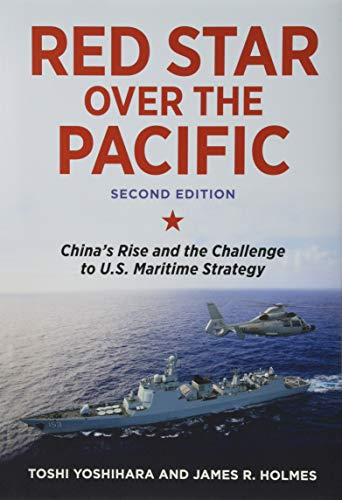 Red Star Over the Pacific: China's Rise and the Challenge to U.S. Maritime Strategy China Star