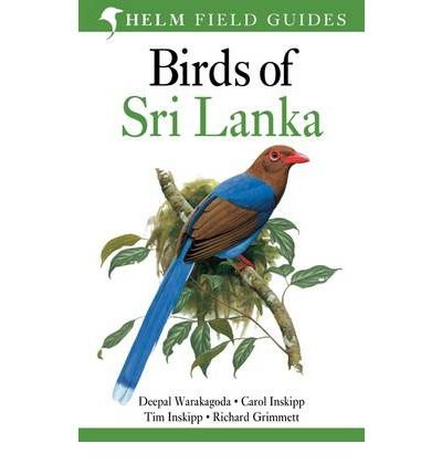 [(Birds of Sri Lanka)] [ By (author) Deepal Warakagoda, By (author) Richard Grimmett, By (author) Carol Inskipp, By (author) Tim Inskipp ] [June, 2012]