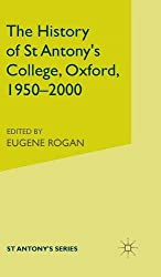 The History of St Antony's College, Oxford, 1950-2000