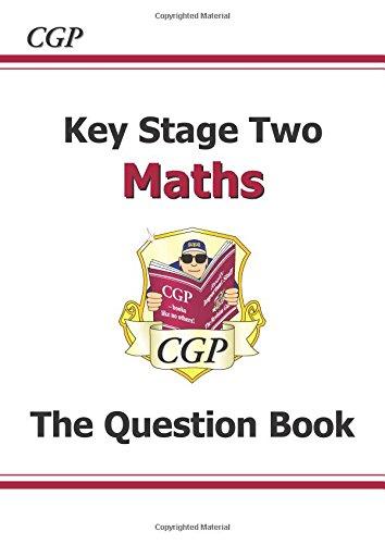 KS2 Maths Question Book (for the New Curriculum) (CGP KS2 Maths SATs)