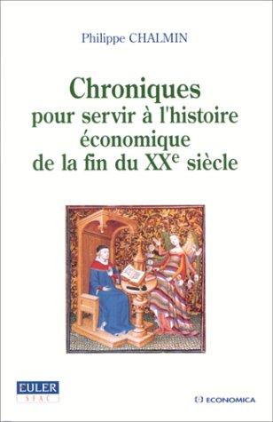 Chroniques pour servir l'histoire économique de la fin du XXe siècle
