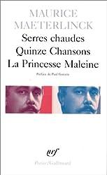 Serres chaudes - Quinze Chansons - La Princesse Maleine