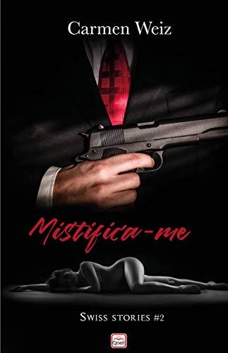 Mistifica-me (ebook Unlimited Swiss Stories # 2): Um romance ...