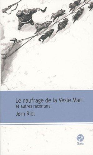 Le Naufrage Et Autres Racontars [Pdf/ePub] eBook