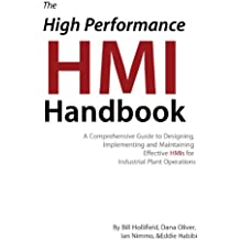 The High Performance HMI Handbook: A Comprehensive Guide to Designing, Implementing and Maintaining Effective HMIs for Industrial Plant Operations (English Edition)
