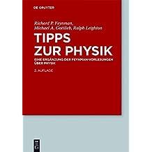 Feynman-Vorlesungen über Physik: Tipps zur Physik: Eine Ergänzung (De Gruyter Studium)
