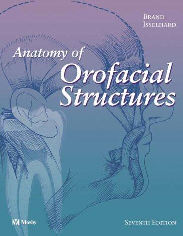 Anatomy of Orofacial Structures, 7e (Anatomy of Orofacial Structures (Brand))