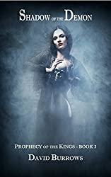 Shadow of the Demon (Prophecy of the Kings Book 3)