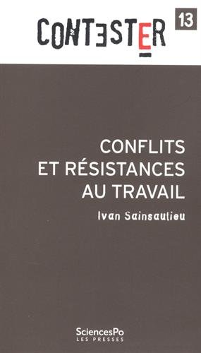 Conflits et résistances au travail