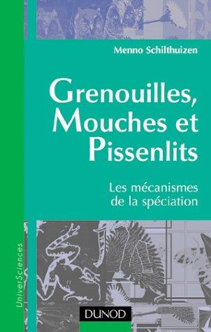 Grenouilles, Mouches et Pissenlits : Les mécanismes de la spéciation