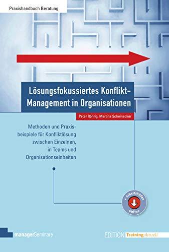 Lösungsfokussiertes Konflikt-Management in Organisationen (Edition Training aktuell)