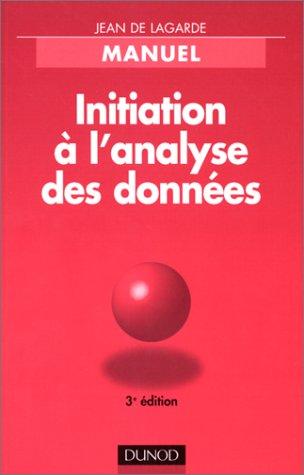INITIATION A L'ANALYSE DES DONNEES. 3ème édition