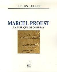 Marcel Proust : La fabrique de Combray