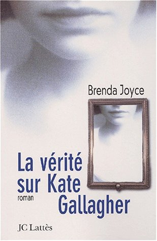 La vérité sur Kate Gallagher par Brenda Joyce