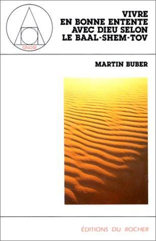 Vivre en bonne entente avec Dieu selon le Baal-Shem-Tov par Martin Buber