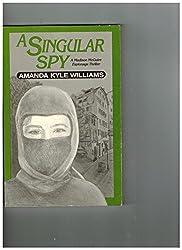 A Singular Spy: A Madison McGuire Espionage Thriller by Amanda Kyle Williams (1992-05-02)