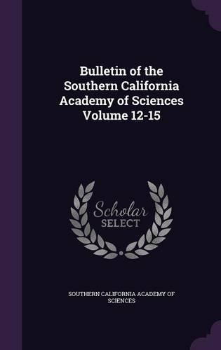 Bulletin of the Southern California Academy of Sciences Volume 12-15