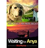 [ Waiting For Anya ] By Morpurgo, Michael ( Author ) Feb-2007 [ Paperback ] Waiting for Anya