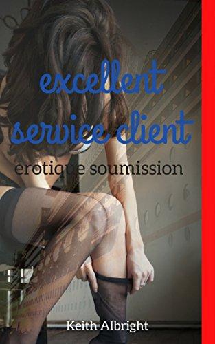 Erotique soumission: Excellent service client